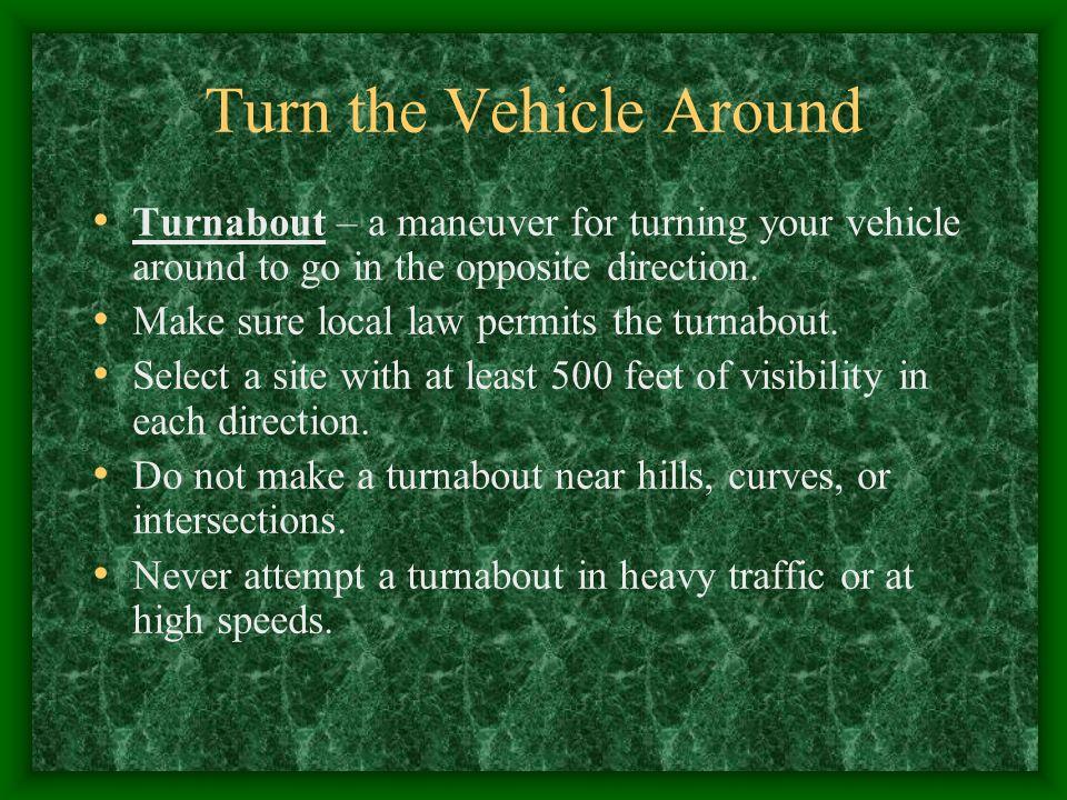 Turn the Vehicle Around