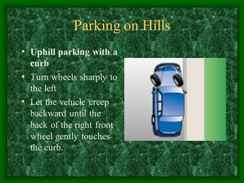 Parking on Hills Uphill parking with a curb