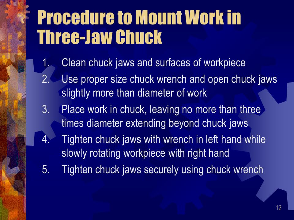 Procedure to Mount Work in Three-Jaw Chuck