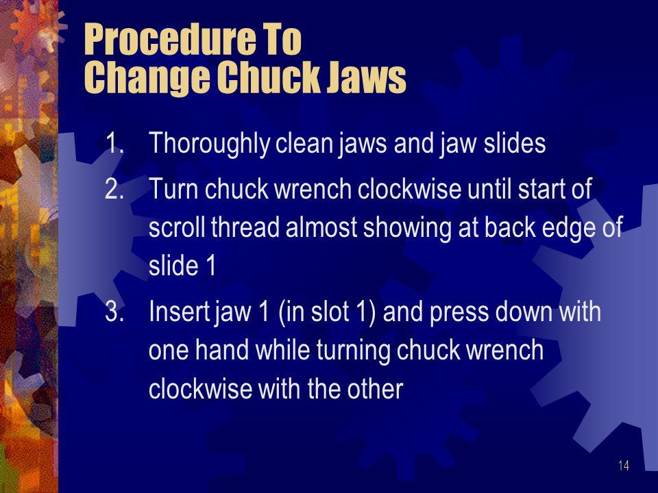 Procedure To Change Chuck Jaws