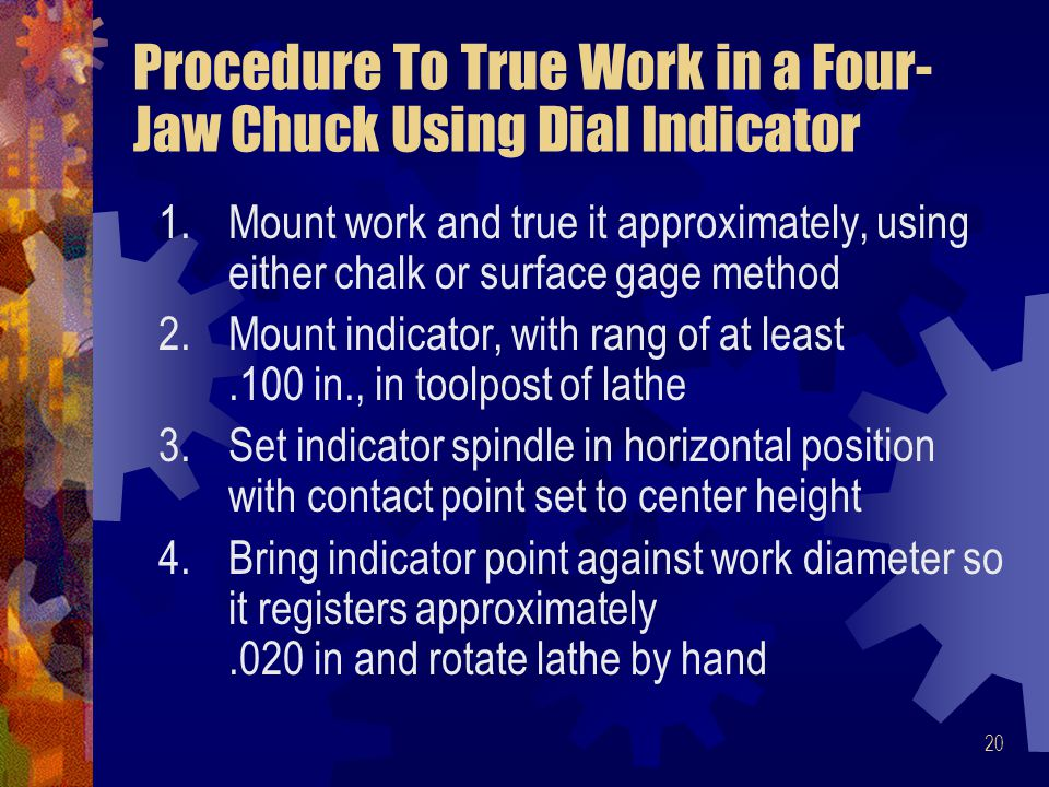 Procedure To True Work in a Four-Jaw Chuck Using Dial Indicator