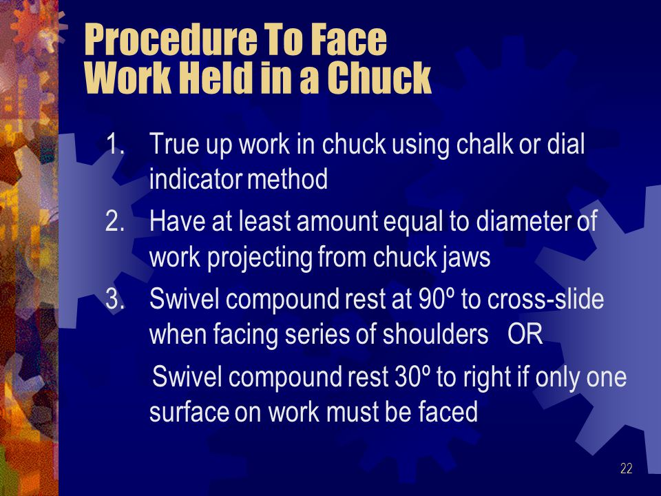 Procedure To Face Work Held in a Chuck