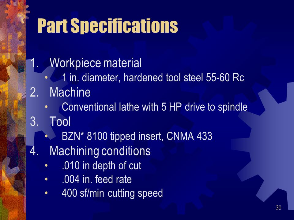 Part Specifications Workpiece material Machine Tool