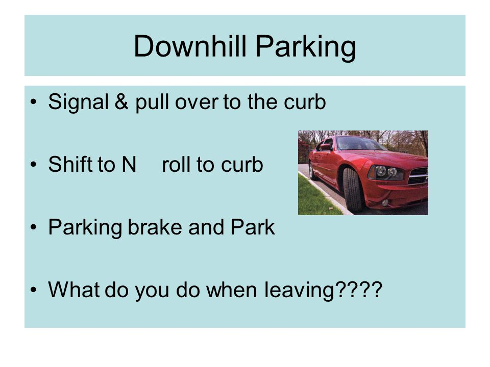 Downhill Parking Signal & pull over to the curb