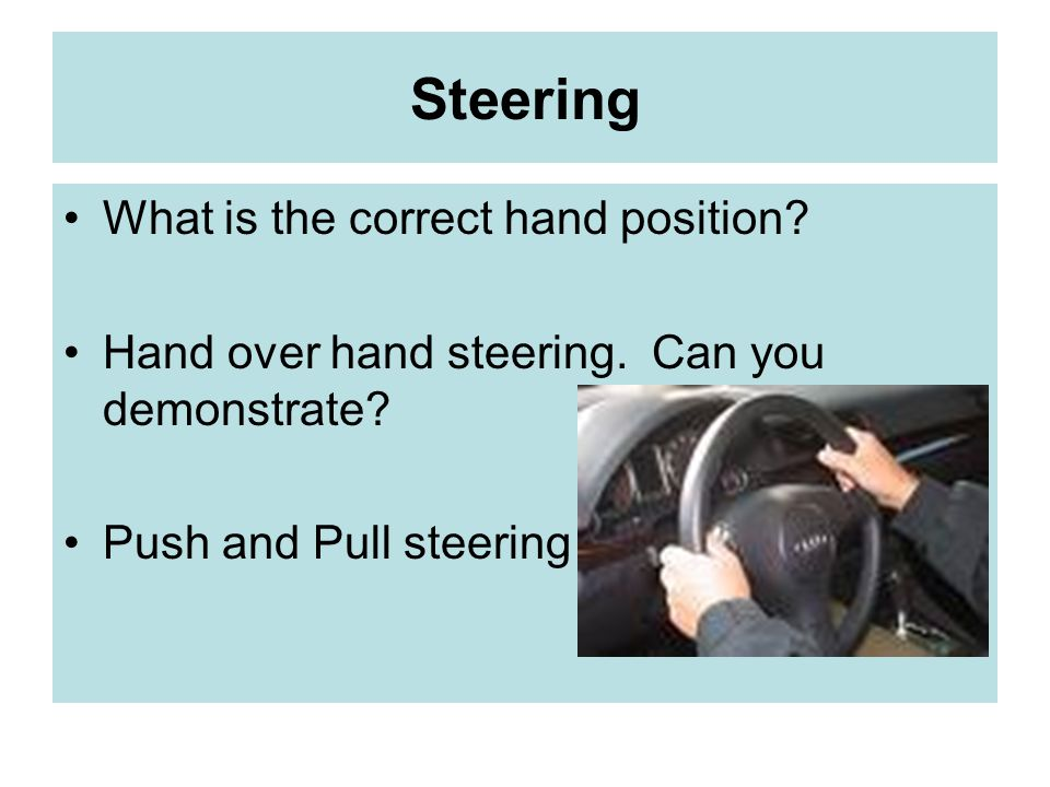 Steering What is the correct hand position