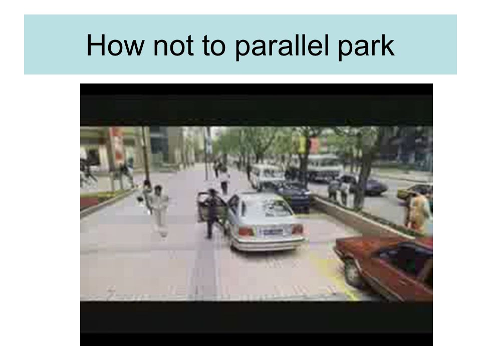 How not to parallel park