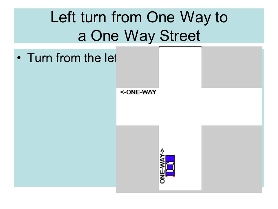 Left turn from One Way to a One Way Street