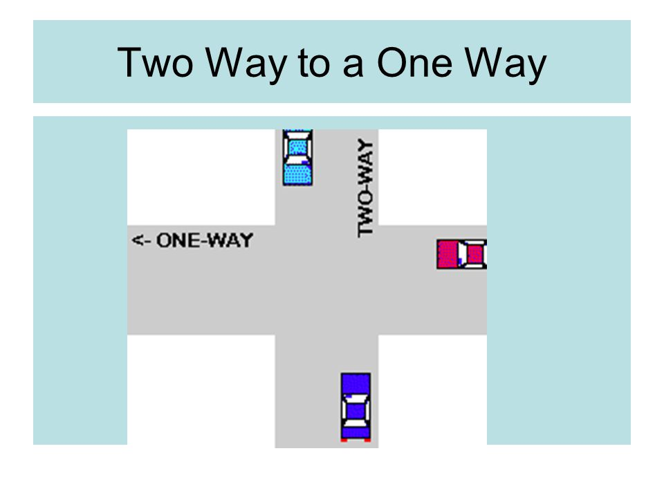 Two Way to a One Way