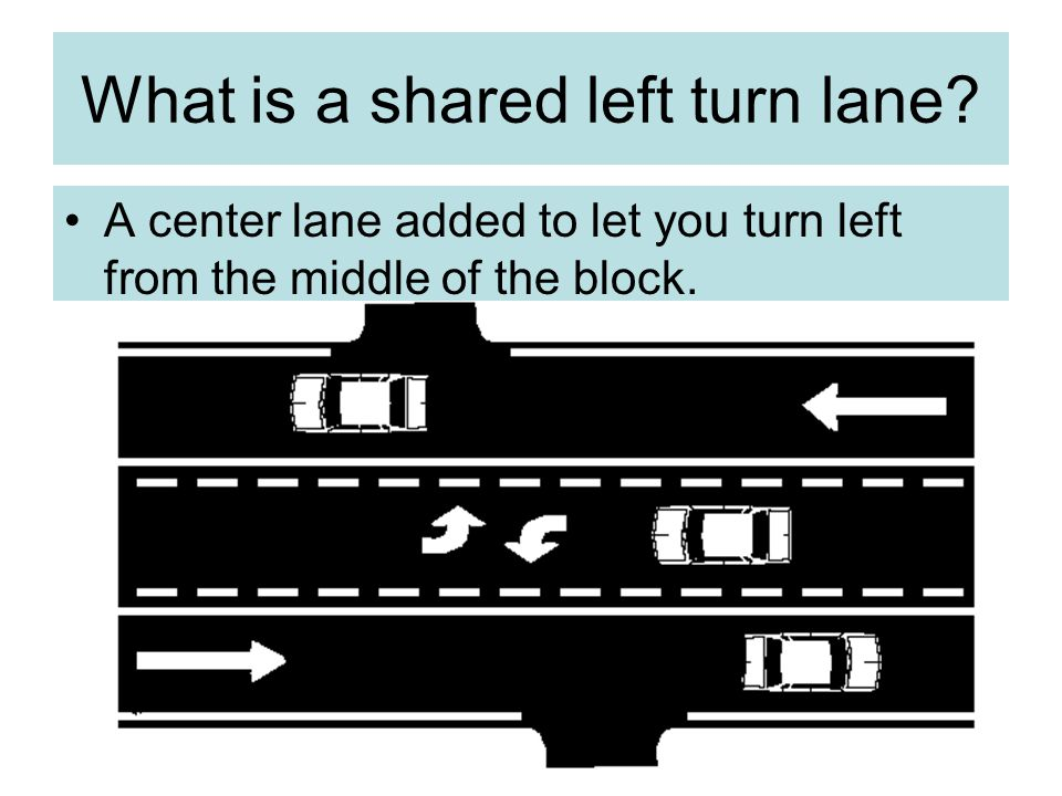 What is a shared left turn lane