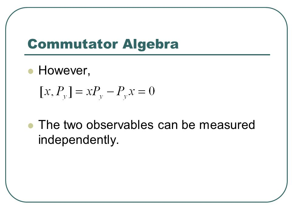 Commutator Algebra However,