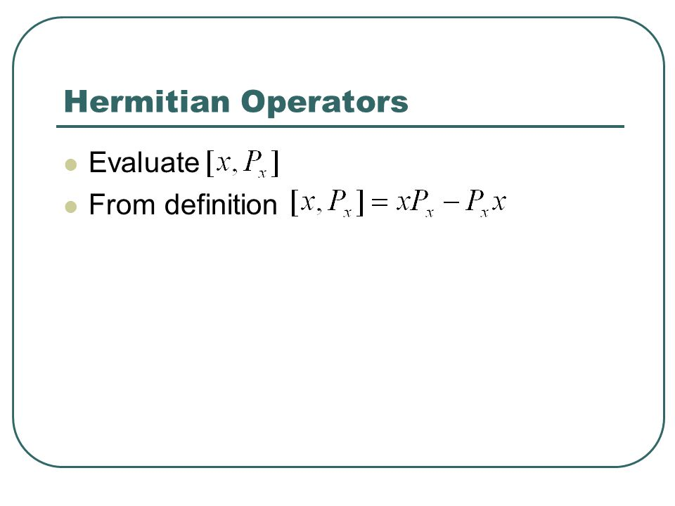 Hermitian Operators Evaluate From definition