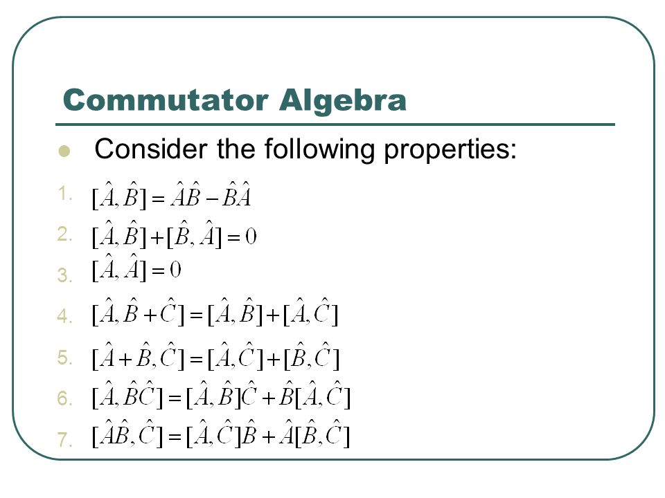 Commutator Algebra Consider the following properties: R r