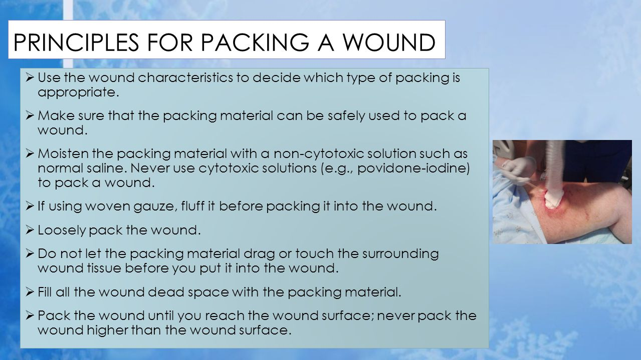 PRINCIPLES FOR PACKING A WOUND