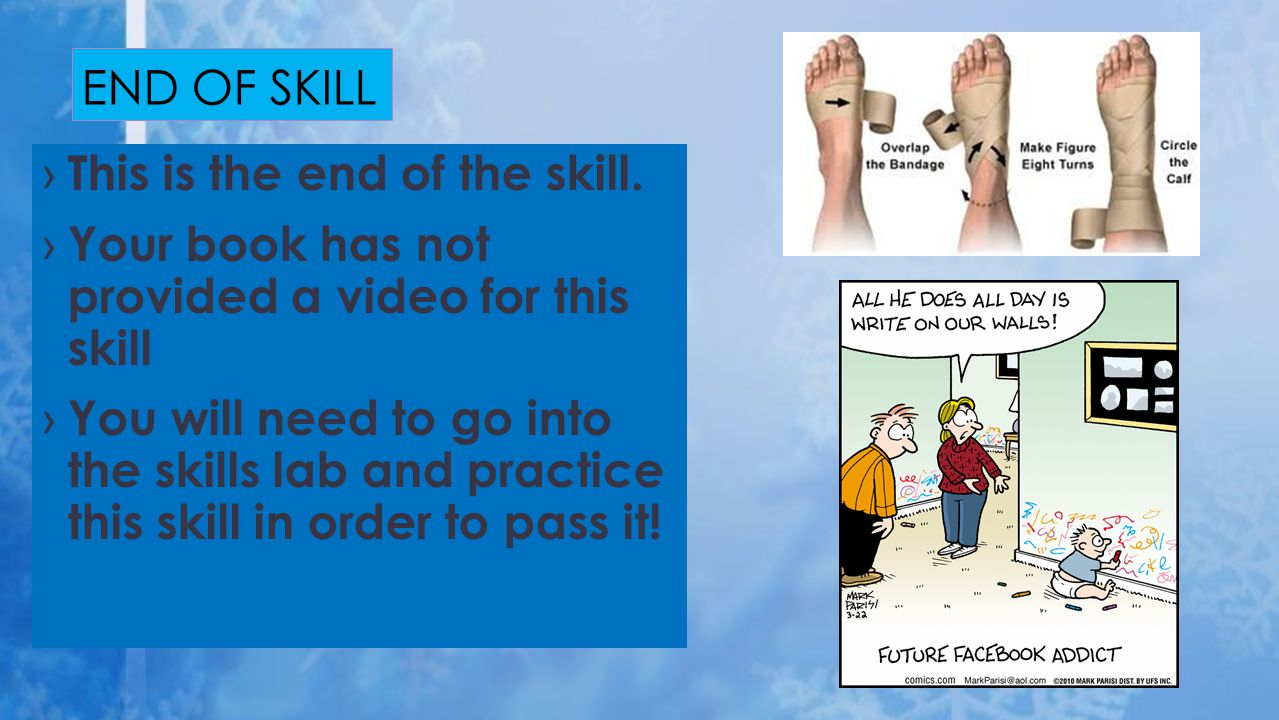 END OF SKILL This is the end of the skill. Your book has not provided a video for this skill.