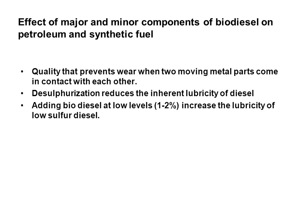 Effect of major and minor components of biodiesel on petroleum and synthetic fuel