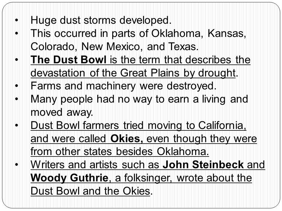 Huge dust storms developed.