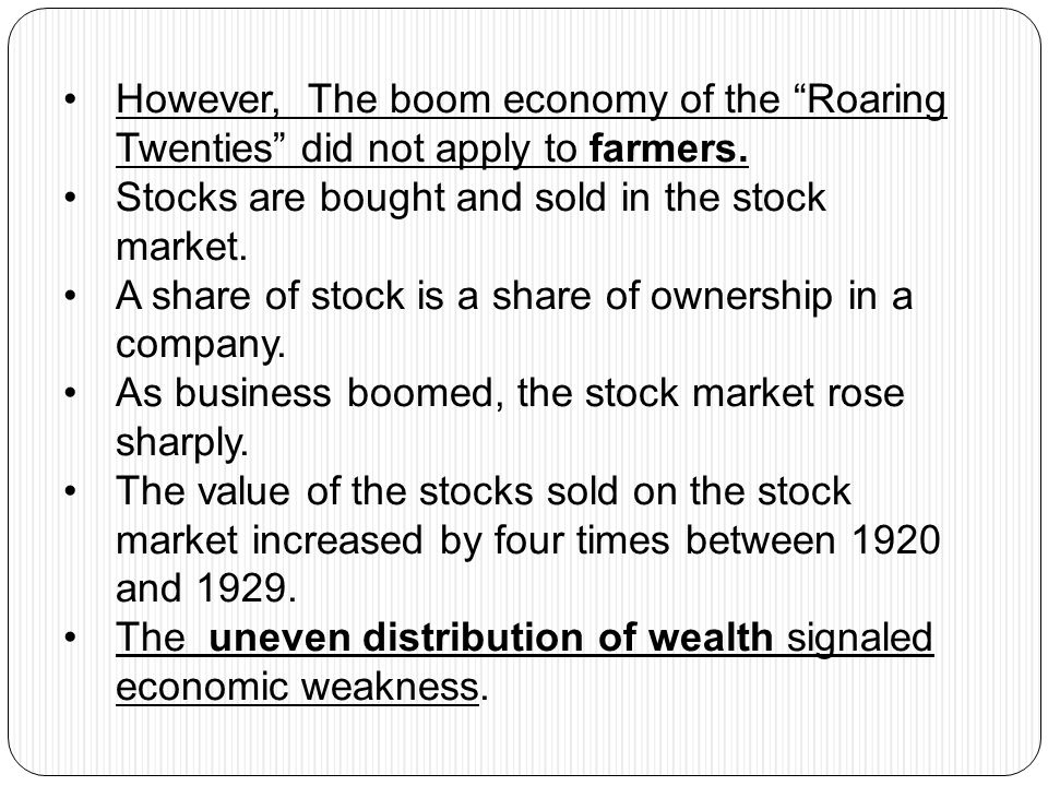 However, The boom economy of the Roaring Twenties did not apply to farmers.