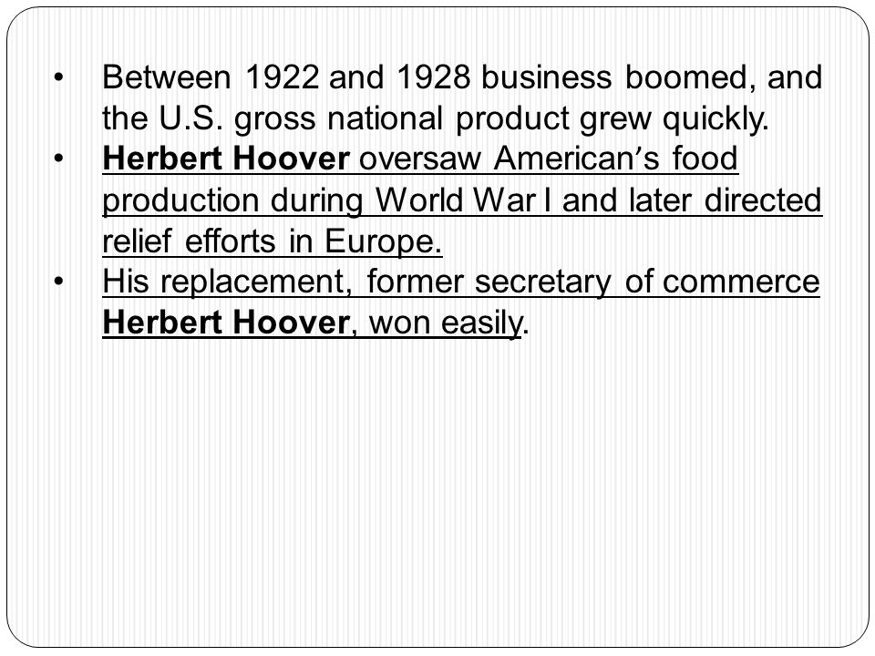 Between 1922 and 1928 business boomed, and the U. S