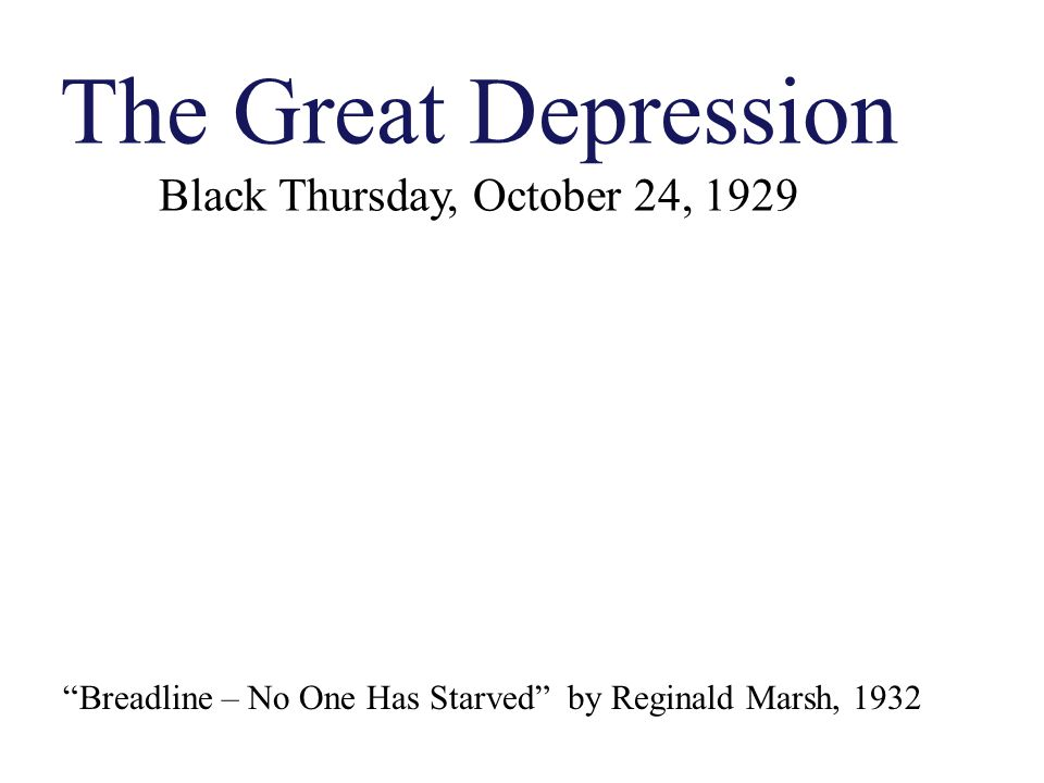 The Great Depression Black Thursday, October 24, 1929