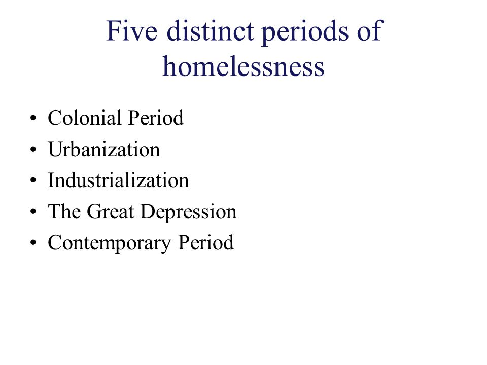 Five distinct periods of homelessness