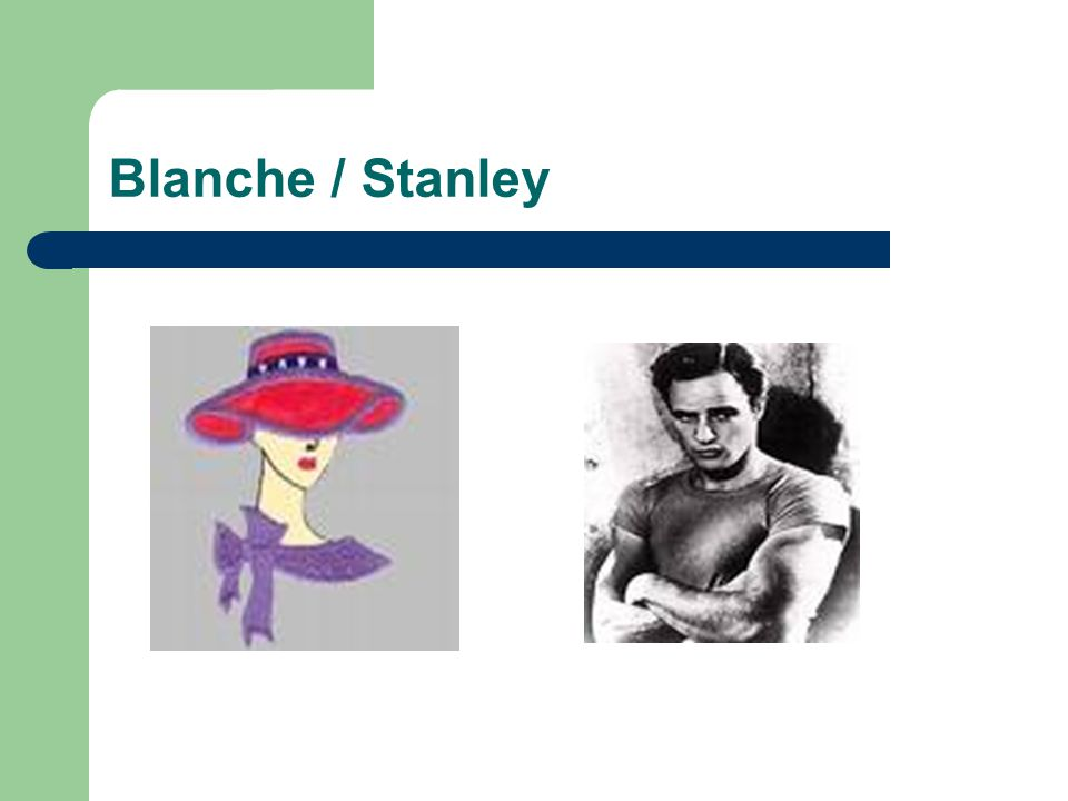 Blanche / Stanley