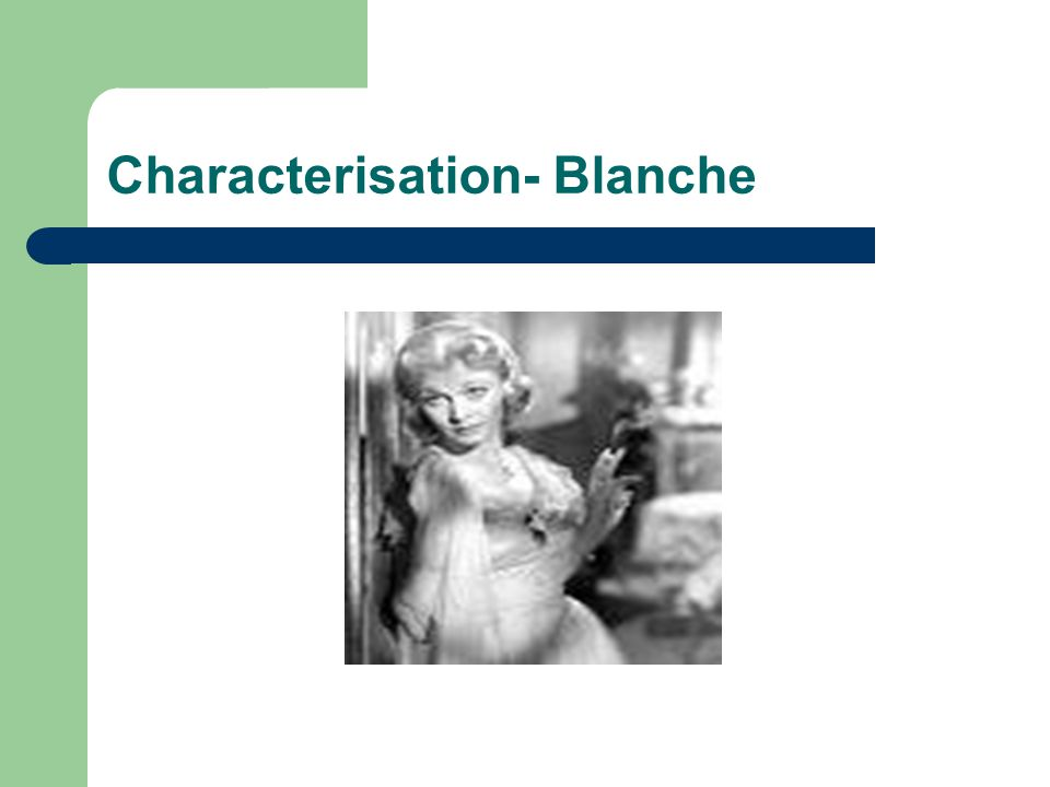 Characterisation- Blanche