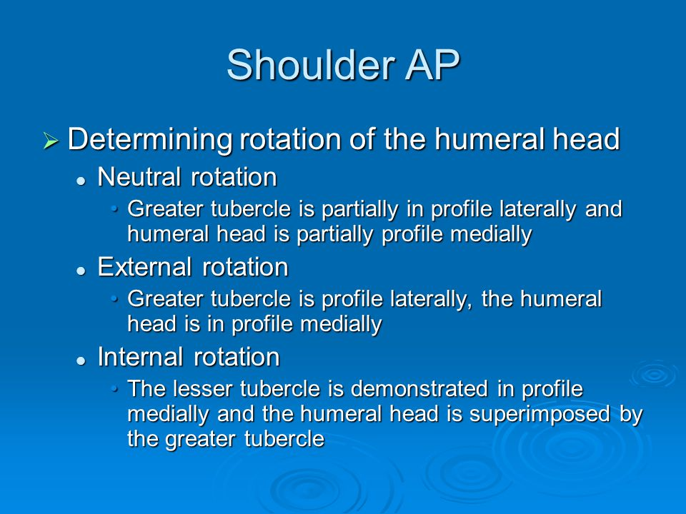Shoulder AP Determining rotation of the humeral head Neutral rotation