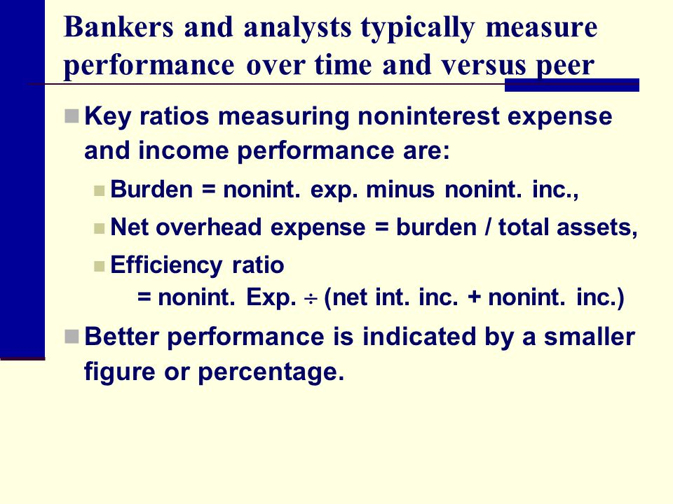 Bankers and analysts typically measure performance over time and versus peer