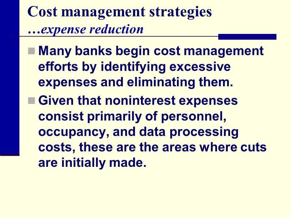 Cost management strategies …expense reduction