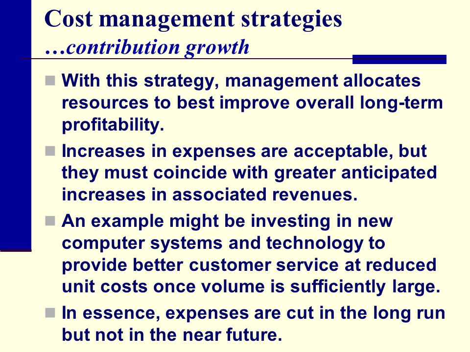 Cost management strategies …contribution growth