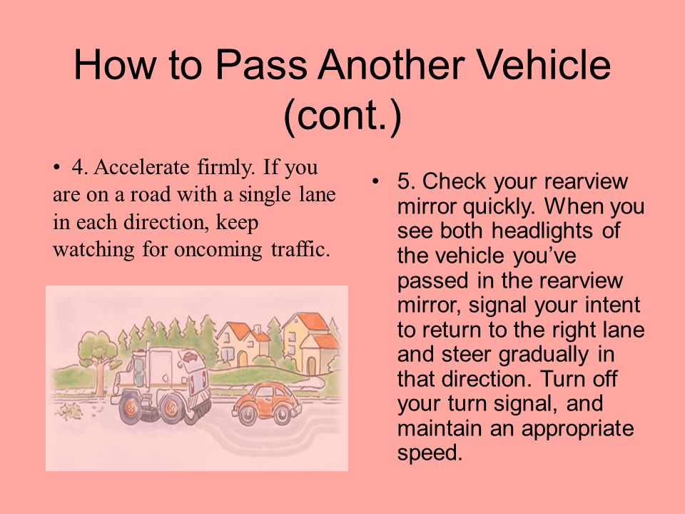 How to Pass Another Vehicle (cont.)
