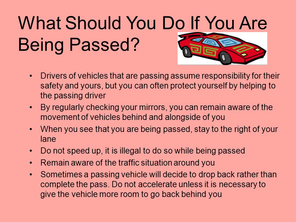 What Should You Do If You Are Being Passed