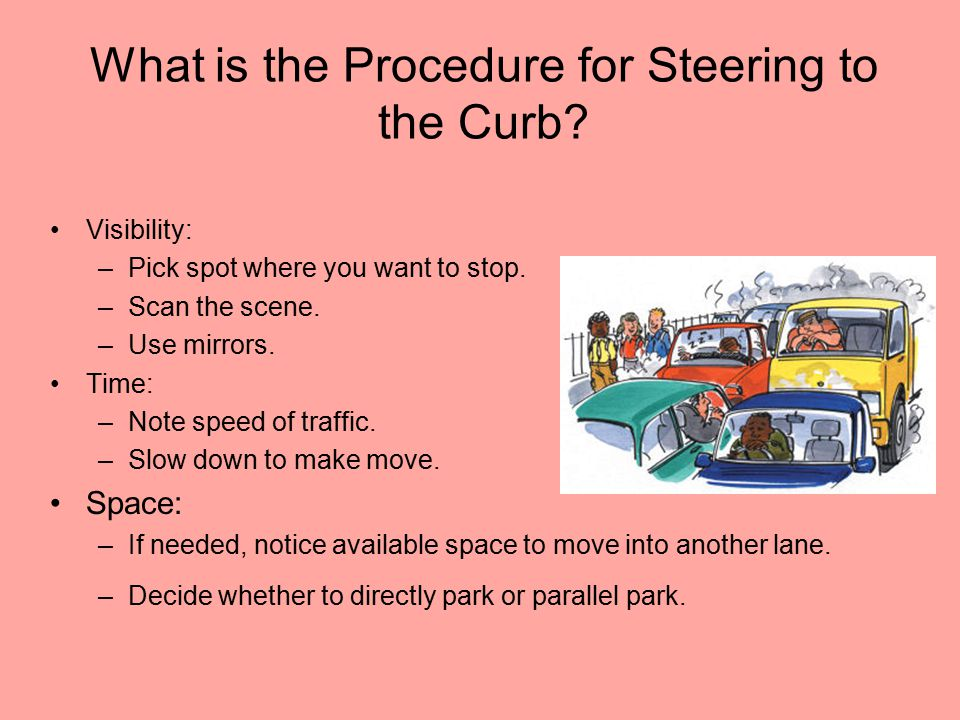 What is the Procedure for Steering to the Curb