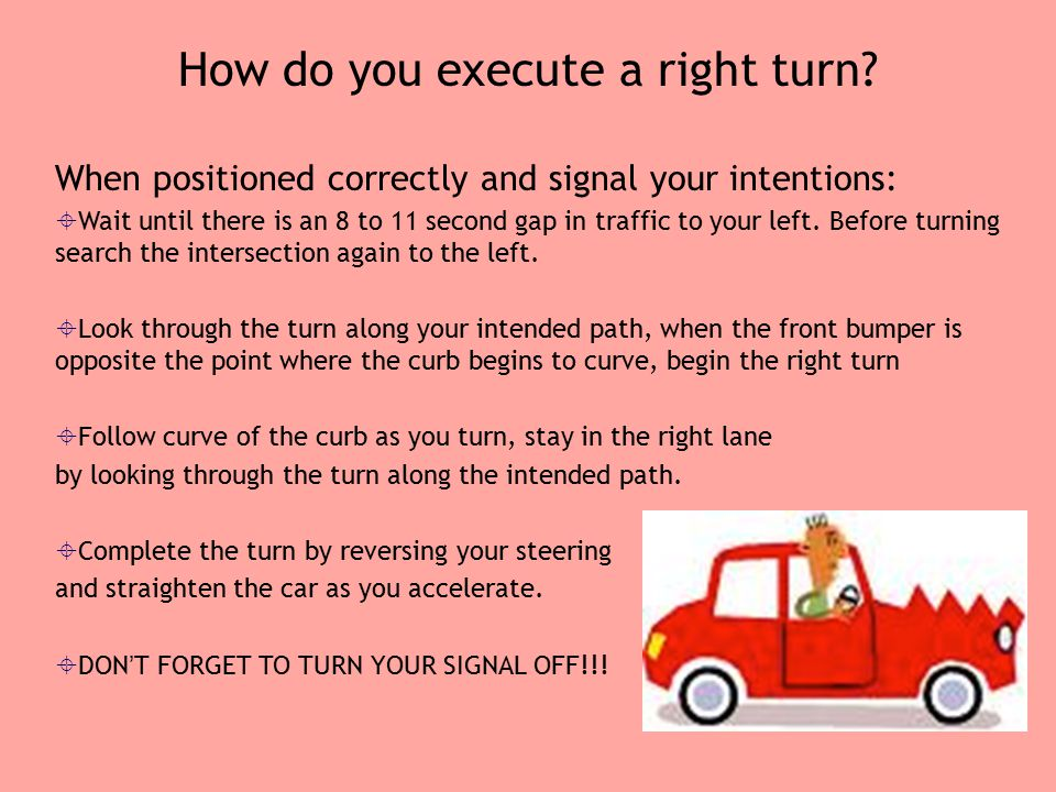 How do you execute a right turn