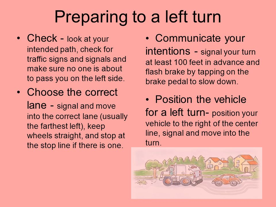 Preparing to a left turn