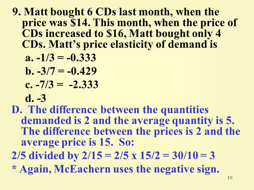 9. Matt bought 6 CDs last month, when the price was $14
