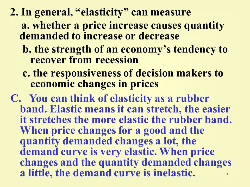 2. In general, elasticity can measure
