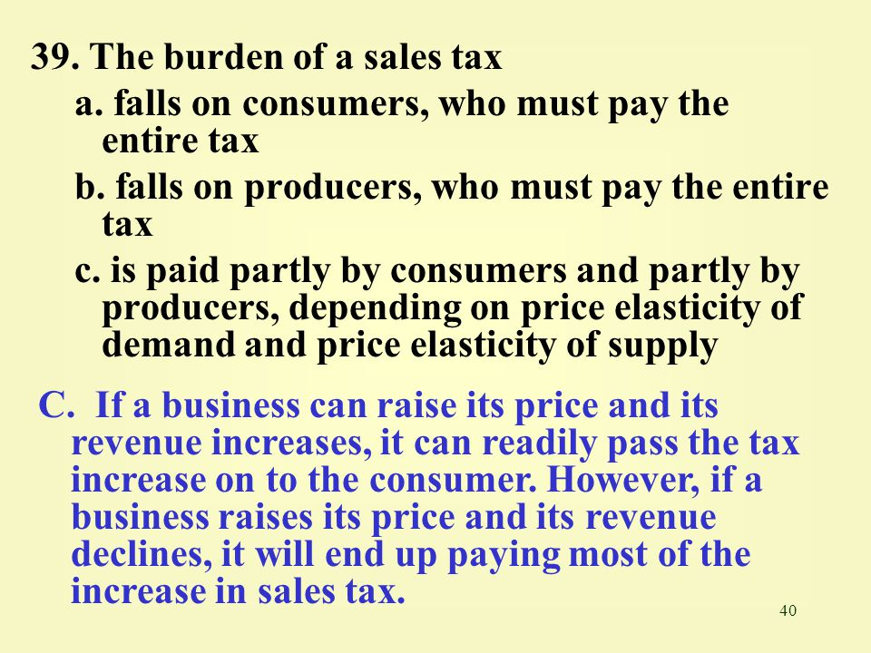 39. The burden of a sales tax