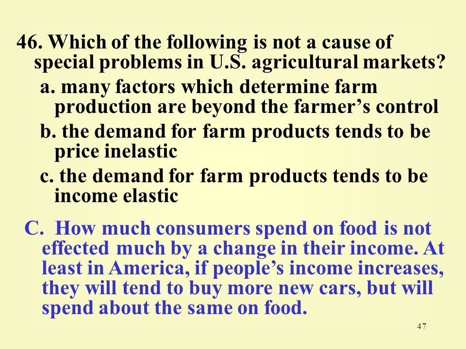46. Which of the following is not a cause of special problems in U. S