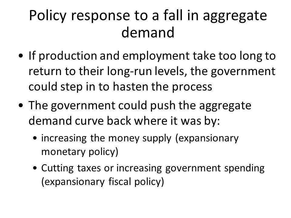 Policy response to a fall in aggregate demand