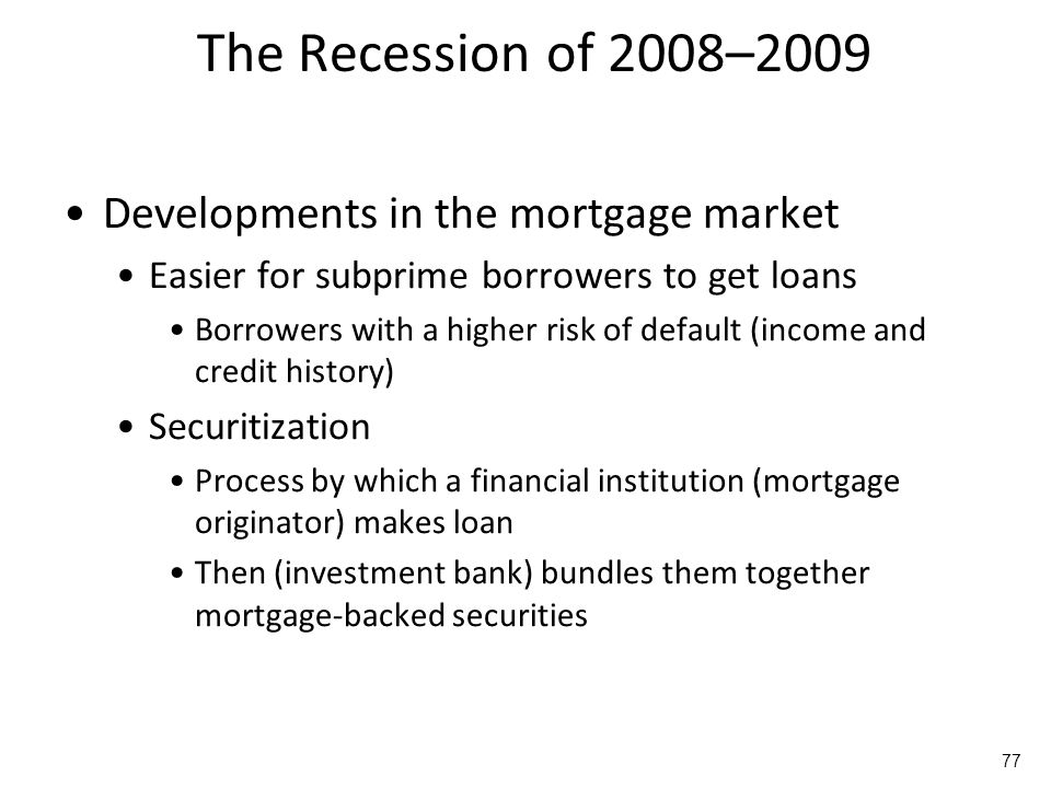 The Recession of 2008–2009 Developments in the mortgage market
