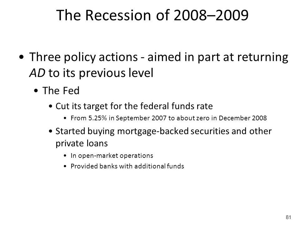 The Recession of 2008–2009 Three policy actions - aimed in part at returning AD to its previous level.