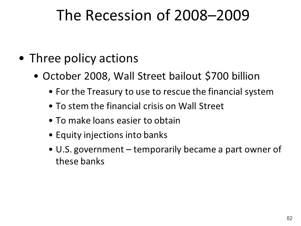 The Recession of 2008–2009 Three policy actions