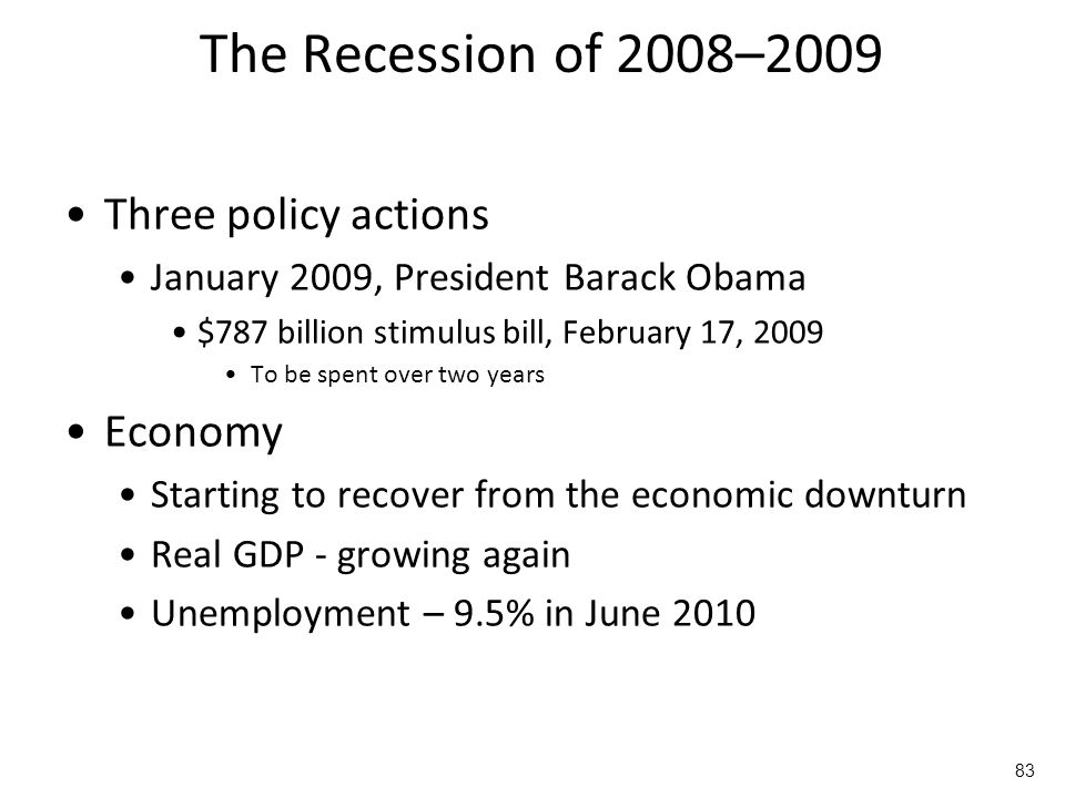 The Recession of 2008–2009 Three policy actions Economy