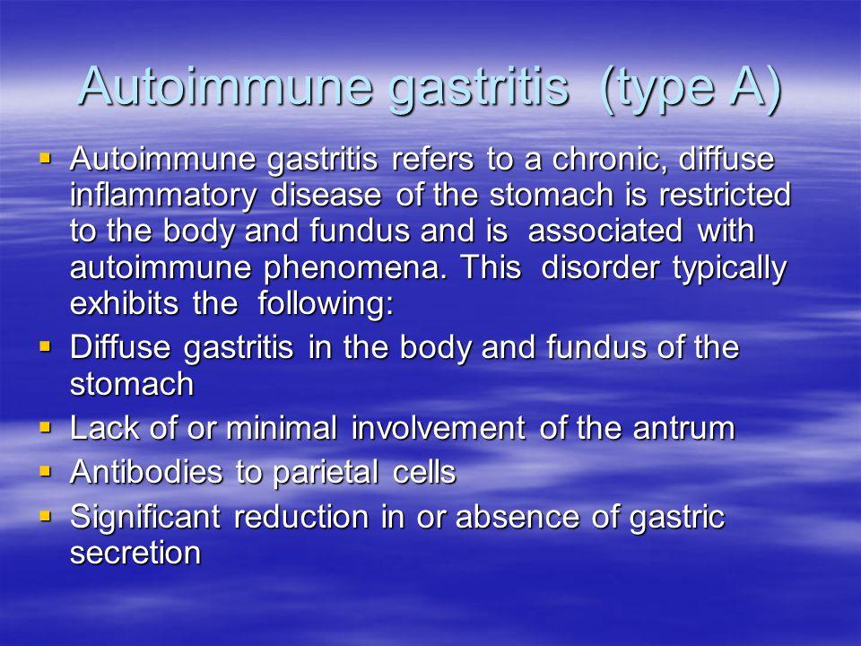 Autoimmune gastritis (type A)