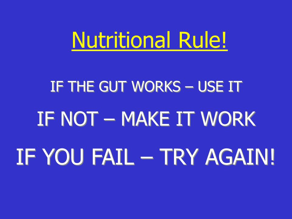 Nutritional Rule! IF YOU FAIL – TRY AGAIN! IF NOT – MAKE IT WORK