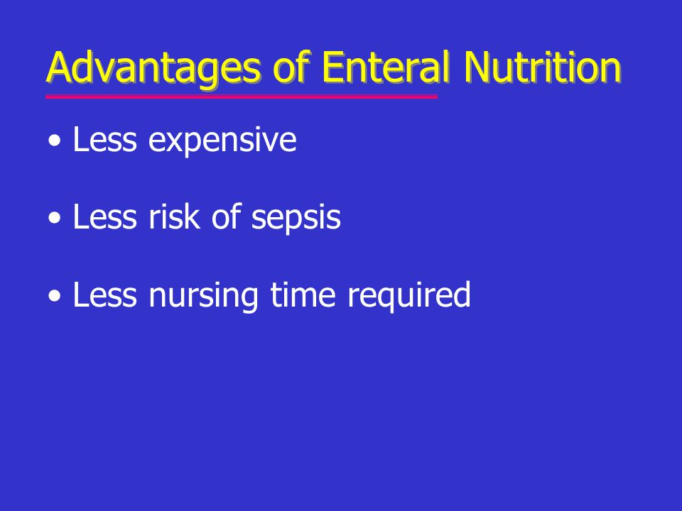 Advantages of Enteral Nutrition