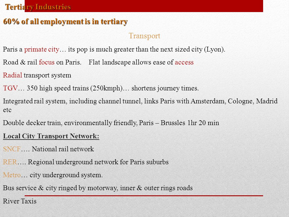 60% of all employment is in tertiary Transport