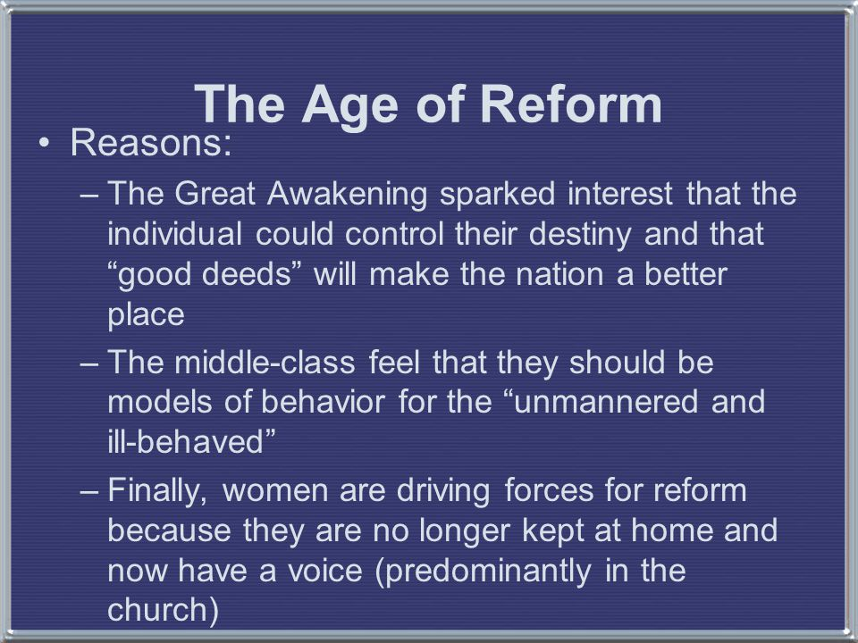 The Age of Reform Reasons: