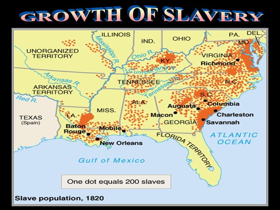 GROWTH OF SLAVERY Growth of slavery
